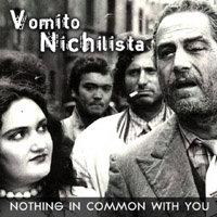 Vomito nichilista - Nothing in common with you