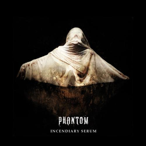 Incendiary+Serum+Phantom