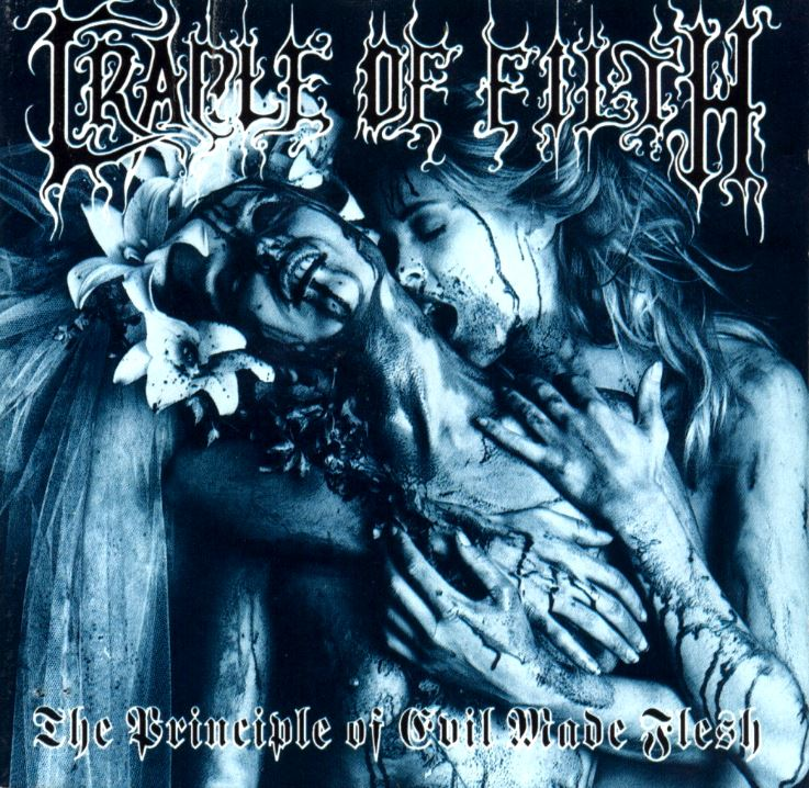 Cradle of Filth > The Principle of Evil Made Flesh